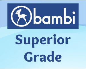 Bambi - Superior Grade